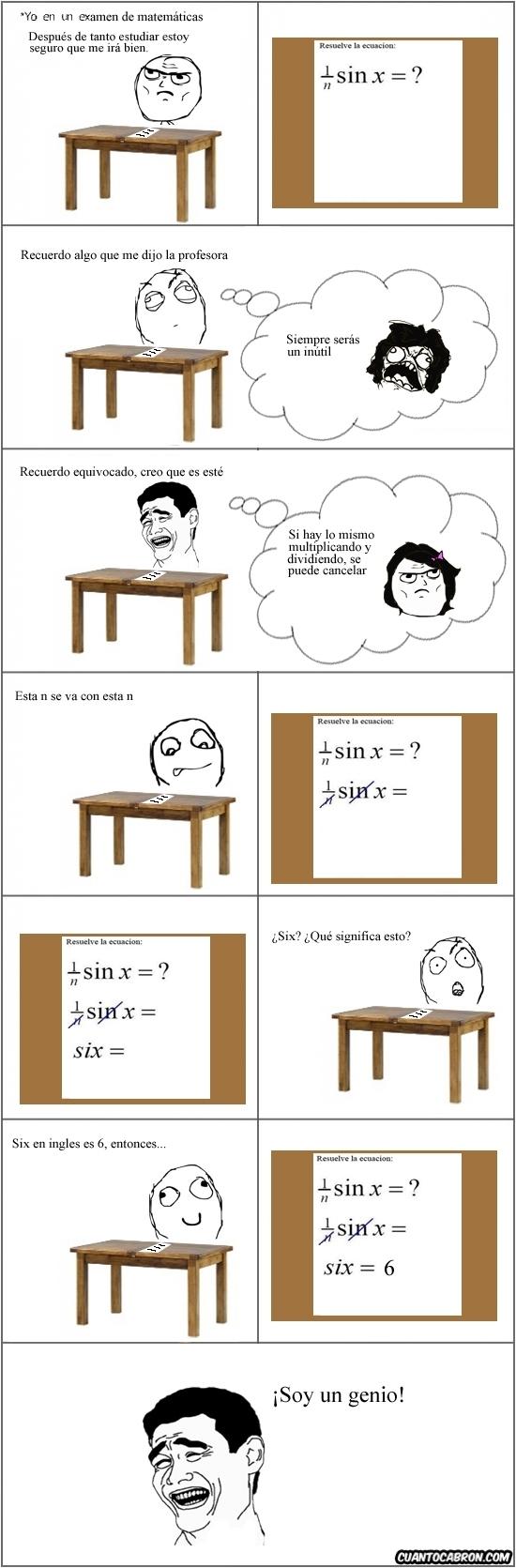 6,ecuacion,equivocado,examen,genio,matematicas,recuerdo,sin,six