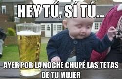 Enlace a El bebé borracho sabe como vacilarte