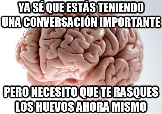 Cerebro_troll - El cerebro tiene sus prioridades, no las cuestiones y obedece