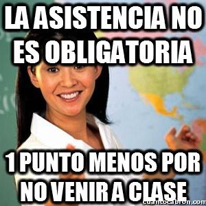 Profesora_cabrona - La asistencia no es obligatoria