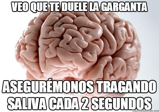 cerebro troll,dolor,garganta,saliva,segundos,tragar