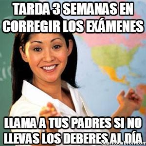 Profesora_cabrona - Tarda 3 semanas en corregir los exámenes