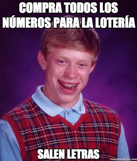 Bad_luck_brian - Compra todos los números para la lotería