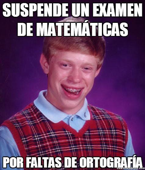 Bad_luck_brian - Suspende un examen de matemáticas