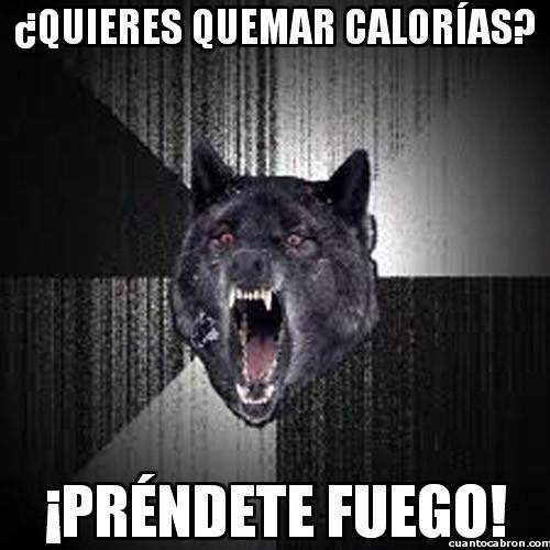 Lobo_demente - ¿Quieres quemar calorías?