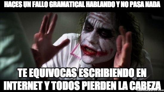 Joker - Haces un fallo gramatical hablando y no pasa nada