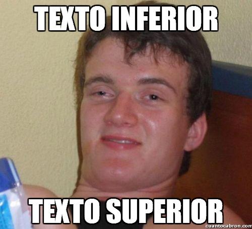 Colega_fumado - Esto es lo que pasa cuando le dejas usar el editor de memes