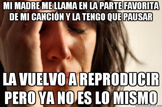 First_world_problems - Tan inoportunas las madres...