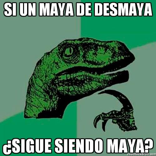 desmayarse,desmayo,maya,seguir siendo maya