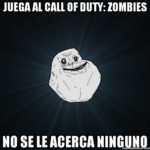 Meme_forever_alone - Ni los zombies se le acercan