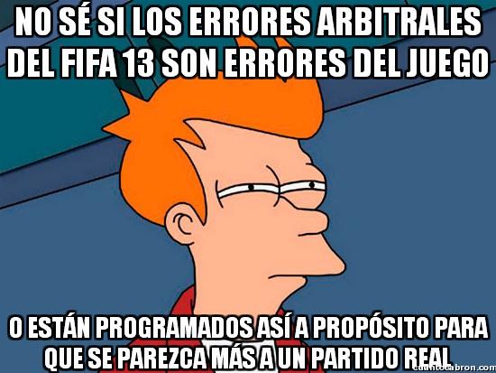 Meme_fry - Errores arbitrales en el FIFA