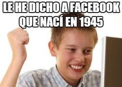 Enlace a Le he dicho a facebook que nací en 1945