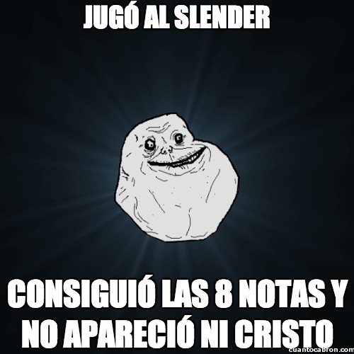 Meme_forever_alone - Ni Slenderman lo quiere