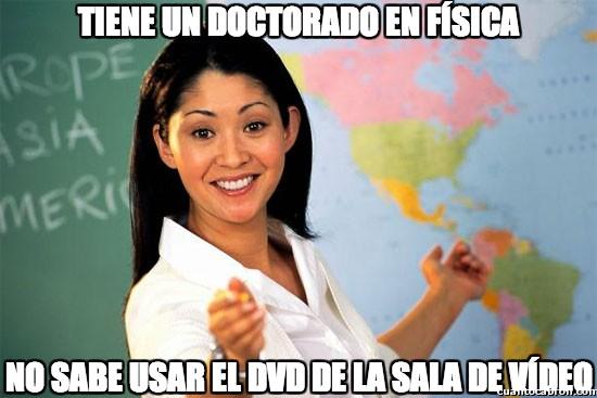 Profesora_cabrona - Tiene un doctorado en física