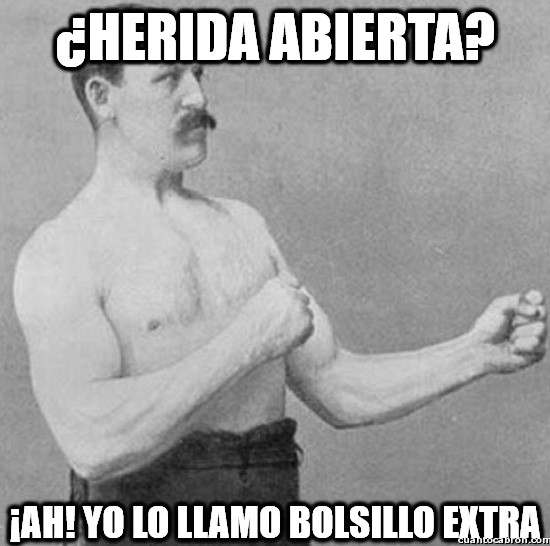 Overly_manly_man - ¿Herida abierta?