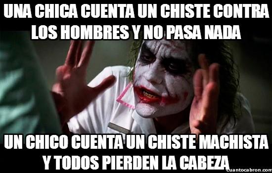 cabeza,chiste,injusticia,joker,machismo