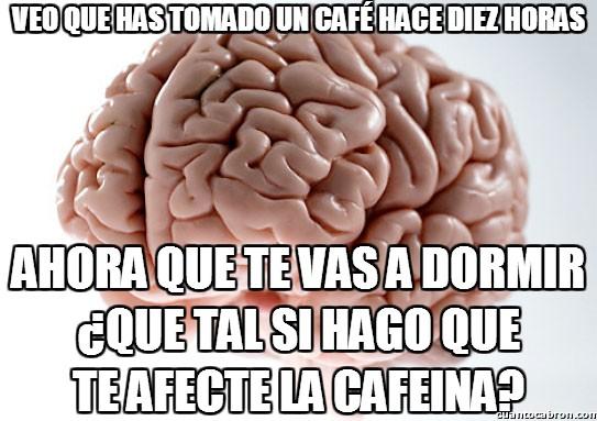 Cerebro_troll - Veo que has tomado un café hace diez horas