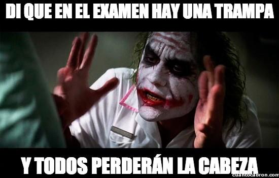 Joker - Di que en el examen hay una trampa