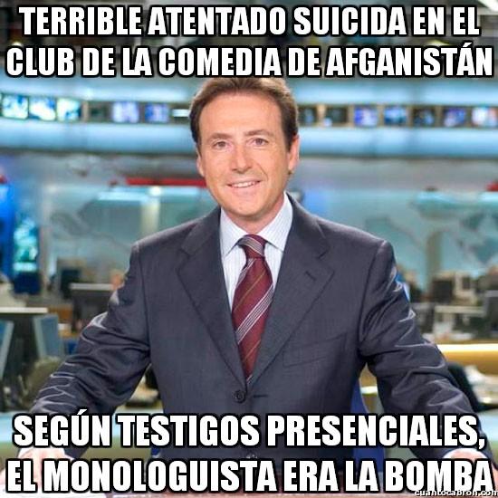 Meme_matias - Terrible atentado suicida en el Club de la Comedia de Afganistán