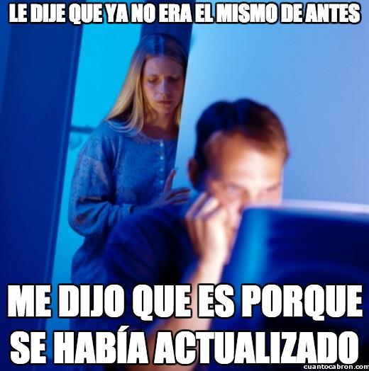 Marido_internet - Le dije que ya no era el mismo de antes