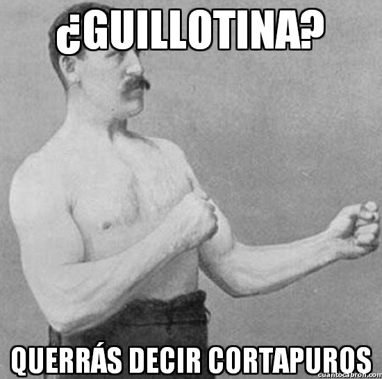 Overly_manly_man - ¿Guillotina?