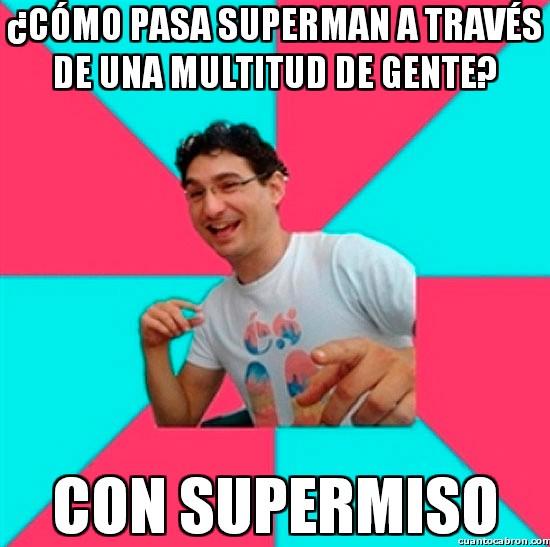a traves,con su permiso,gente,multitud,super miso,Superman