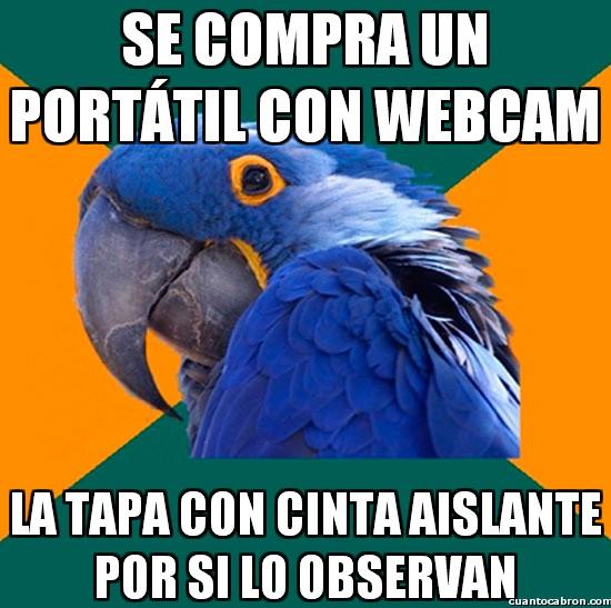 Loro_paranoico - Se compra un portáil con webcam
