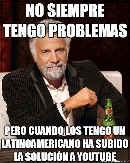 El_hombre_mas_interesante_del_mundo - No siempre tengo problemas