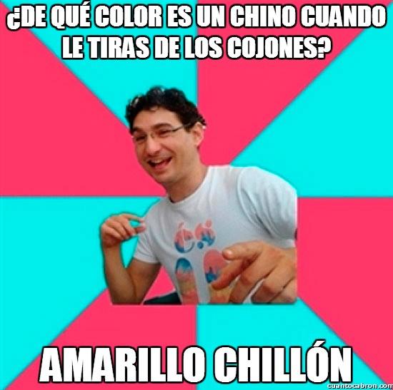 Bad_joke_deivid - ¿De qué color es un chino cuando le tiras de los cojones?
