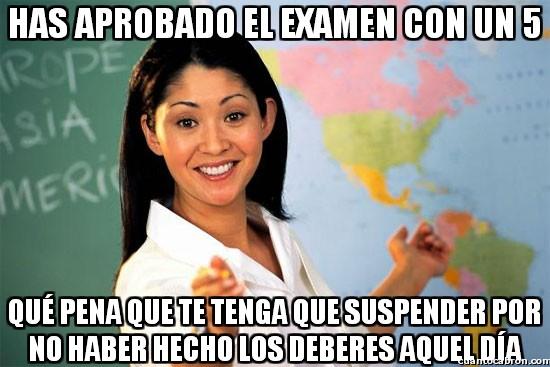 Profesora_cabrona - Luego dicen que les sabe mal suspender a sus alumnos