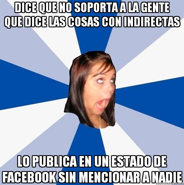 Amiga_facebook_molesta - Indirectamente te lo digo