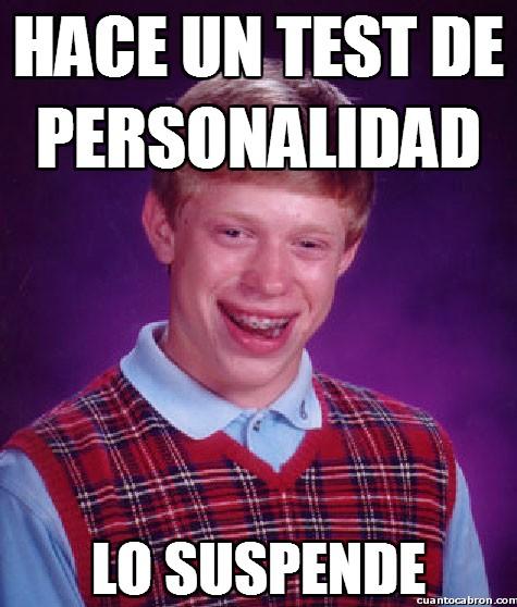 Bad luck Brian,personalidad,suspender,test
