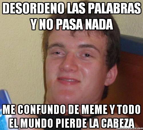 Colega_fumado - Su confusión cada día es más y más grande