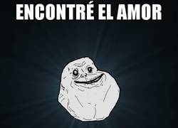 Enlace a Forever Alone ha encontrado el amor