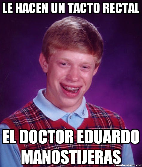 Bad_luck_brian - ¿No hay otro doctor de guardia?