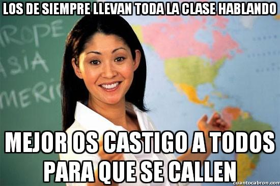 Profesora_cabrona - Los de siempre llevan toda la clase hablando