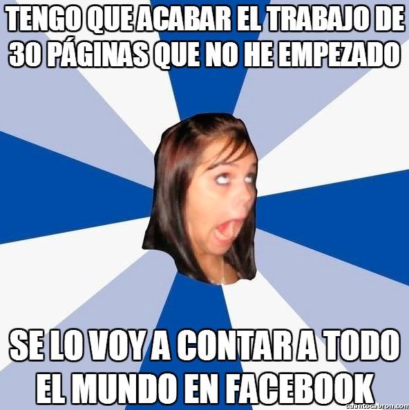 Amiga_facebook_molesta - Porque a todos nos importa muchísimo, ¿verdad?