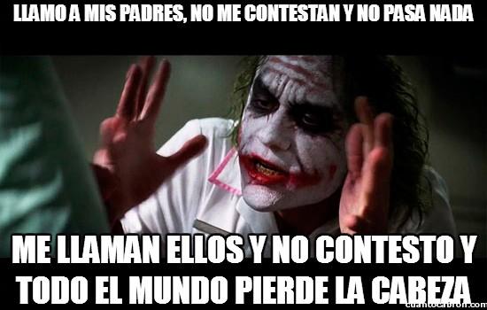 Joker - Llamo a mis padres, no me contestan y no pasa nada