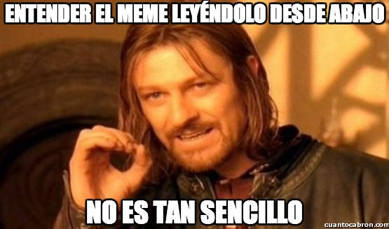 Boromir - Entender el meme leyéndolo desde abajo