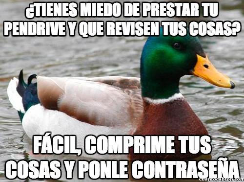 Pato_consejero - ¿Tienes miedo de prestar tu pendrive y que revisen tus cosas?