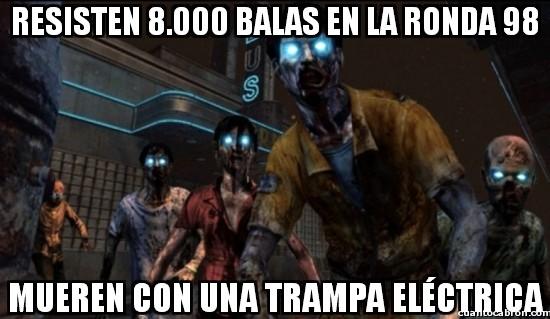 Meme_otros - Estúpidos y resistentes zombies del Call of Duty