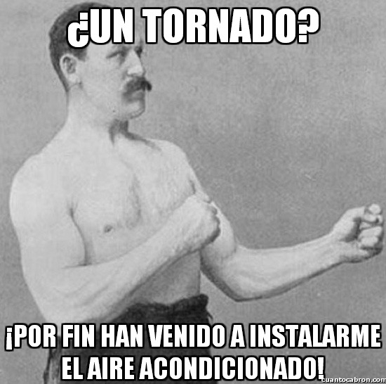 Overly_manly_man - ¿Un tornado?