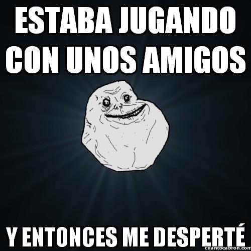 Meme_forever_alone - Qué penita me da...