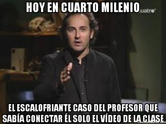 Cuarto_milenio - Profesores y vídeos, enemigos mortales