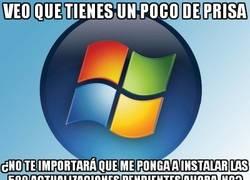 Enlace a Windows no entiende de prisas