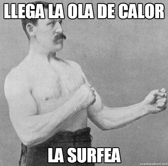 Overly_manly_man - Llega la ola de calor