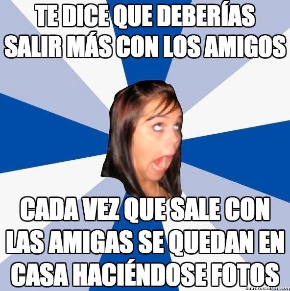 Amiga_facebook_molesta - Te dice que deberías salir mas con los amigos