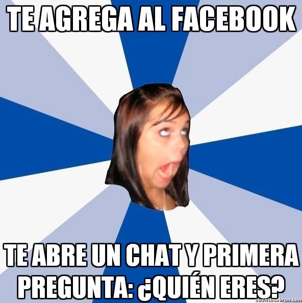 Amiga_facebook_molesta - Si no lo sabes, ¿para qué me agregas?