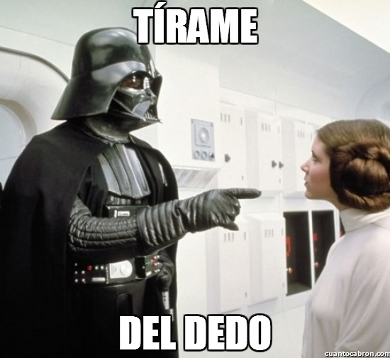 Darth Vader,Leia,Star Wars,tirame del dedo,tirar
