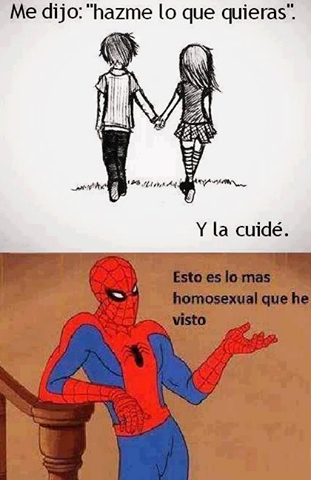 cuidar,gaaaaaay,hazme lo que quieras,la cuide,spiderman